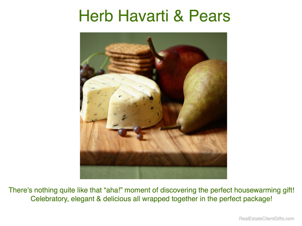 Herb Havarti & Pears - Realtor Housewarming Thank You Gifts